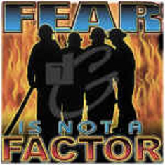 Firefighter fireman shirt: Fear is not a factor