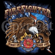 fireman firefighter shirt:  Eagle first in first out Fire Department