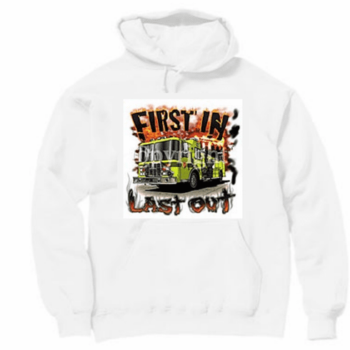 Fireman firefighter T-shirt: First in Last out. Pullover Hoodie Hooded Sweatshirt