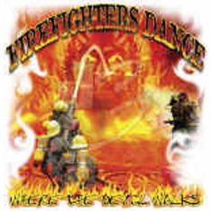 Fireman shirt:  Firefighters dance where the devil walks