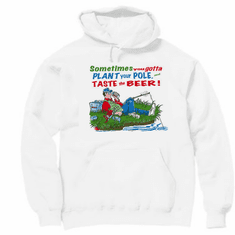 fishing pullover hoodie hooded sweatshirt: Sometimes you gotta plant the pole and taste the beer