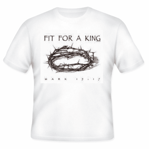 Fit for a king Jesus crown thorns christian T-shirt