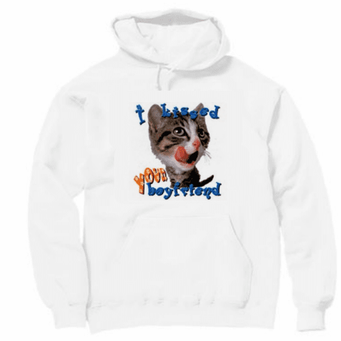 funny cat kitten shirt I kissed your boyfriend pullover hooded hoodie sweatshirt