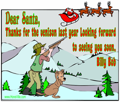 Funny Christmas: Dear Santa, thanks for the venison last year, looking forward to seeing you soon, Billy Bob