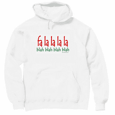 Funny Christmas Pullover Hooded Hoodie Sweatshirt FA LA LA LA LA BLAH BLAH BLAH BLAH