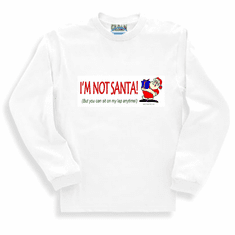 Funny Christmas Sweatshirt or long sleeve T-shirt I'm not Santa but you can sit on my lap anytime