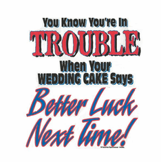 funny divorce shirt know trouble when wedding cake says better luck next time