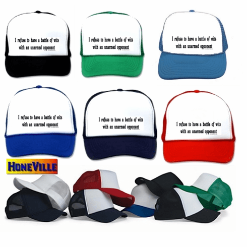 Funny hat ball cap I refuse to have a battle of wits with an unarmed person