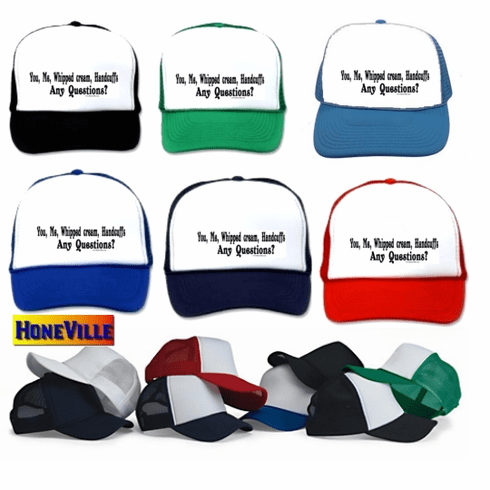 funny hat ball cap: You, me, Whipped cream, handcuffs.  Any questions?