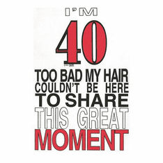 funny novelty bald birthday shirt 40 too bad hair can't be here