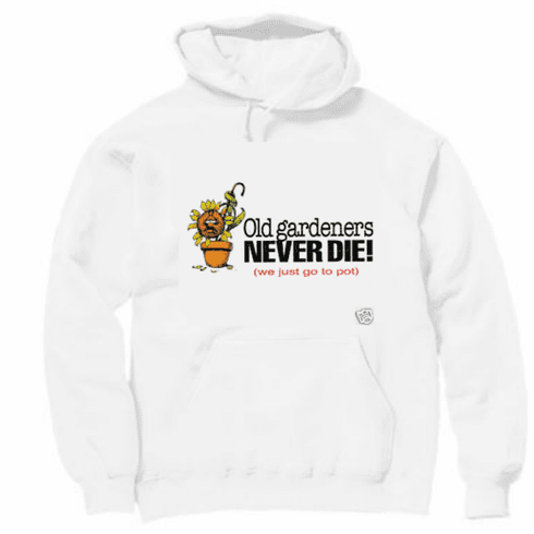 funny novelty garden pullover hooded hoodie sweatshirt Old gardners never die they just go to pot