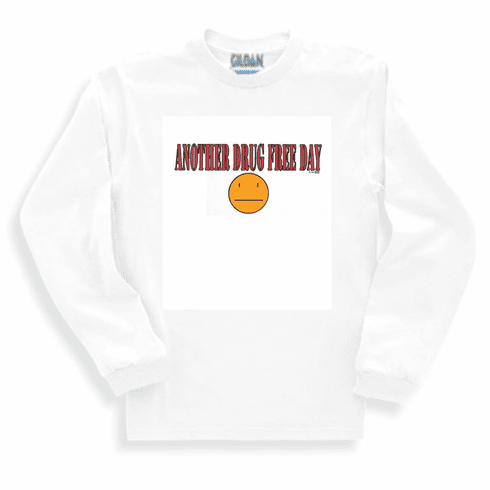 funny novelty long sleeve T-shirt or sweatshirt  Another Drug free day