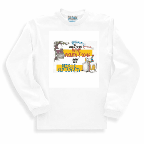 funny novelty long sleeve t-shirt or sweatshirt It used to be wine women and song now it's beer the old lady and TV