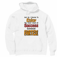 Funny novelty pullover hooded hoodie sweatshirt enjoy sweet smell of success someone farted fart