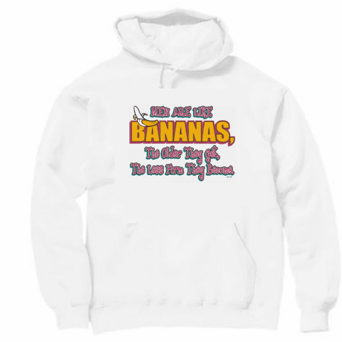 funny novelty pullover hooded hoodie sweatshirt Men are like bananas older they get less firm become