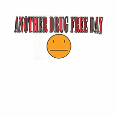 funny novelty shirt Another Drug free day