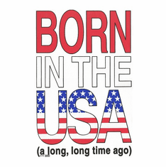 funny novelty shirt Born in the USA a long long time ago. old age birthday