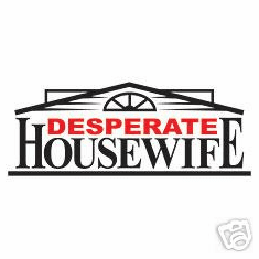 funny novelty shirt Desperate housewife