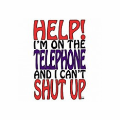 funny novelty shirt: HELP! I'm on the telephone and I can't shut up!
