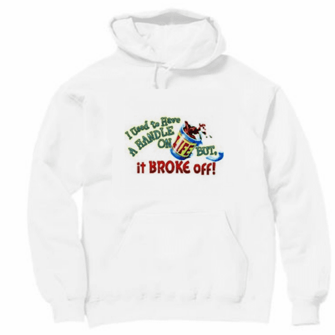 funny novelty shirt I use to have a handle on life but it broke off pullover hooded hoodie sweatshirt