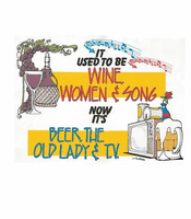funny novelty shirt It used to be wine women and song now it's beer the old lady and TV