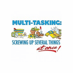 funny novelty shirt Multi-tasking screwing up several things at once