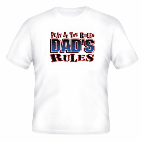 funny novelty shirt Play by the rules DAD'S rules dad father t-shirt