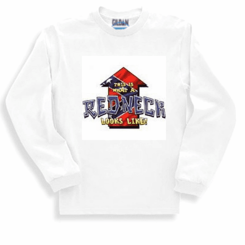 Funny novelty shirt This is what a REDNECK looks like confederate flag long sleeve t-shirt or sweatshirt