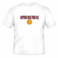 funny novelty T-shirt Another Drug free day