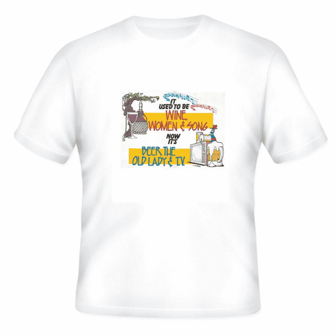 funny novelty t-shirt It used to be wine women and song now it's beer the old lady and TV