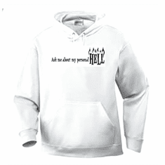 Funny one-liner t-shirt sayings hoodie hooded sweatshirt Ask me about my personal HELL