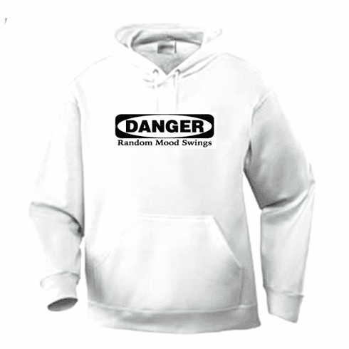 Funny one-liner t-shirt sayings hoodie hooded sweatshirt Danger Random Mood Swings