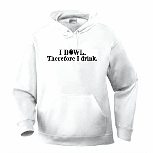 Funny one-liner t-shirt sayings hoodie hooded sweatshirt I bowl therefore I drink