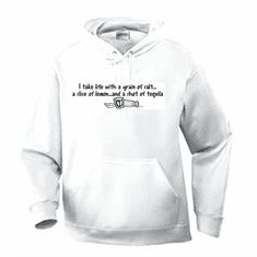 Funny one-liner t-shirt sayings hoodie hooded sweatshirt I take life with a grain of salt a slice of lemon and a shot of tequila