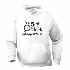Funny one-liner t-shirt sayings hoodie hooded sweatshirt It's 5 five o'clock somewhere