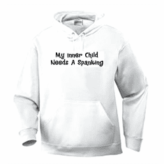 Funny one-liner t-shirt sayings hoodie hooded sweatshirt My inner child needs a spanking