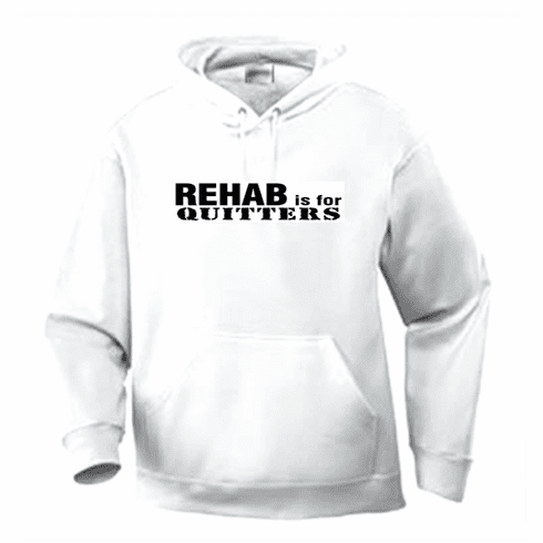 Funny one-liner t-shirt sayings hoodie hooded sweatshirt Rehab is for quitters