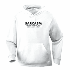 Funny one-liner t-shirt sayings hoodie hooded sweatshirt Sarcasm is just one of the services I offer