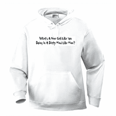 Funny one-liner t-shirt sayings hoodie hooded sweatshirt What's a nice girl like you doing in a dirty mind like mine