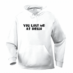 Funny one-liner t-shirt sayings hoodie hooded sweatshirt You lost me at hello