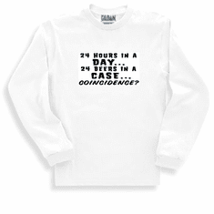 Funny one-liner t-shirt sayings long sleeved tshirt or sweatshirt 24 twenty for hours in a day 24 twenty four beers in a case coincidence