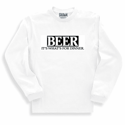 Funny one-liner t-shirt sayings long sleeved tshirt or sweatshirt Beer it's what's for dinner