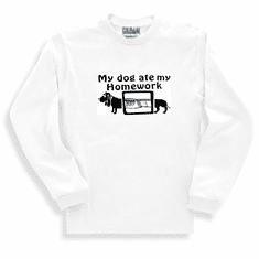 Funny one-liner t-shirt sayings long sleeved tshirt or sweatshirt My dog ate my homework