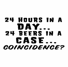 Funny one-liner t-shirt sayings shirt 24 twenty for hours in a day 24 twenty four beers in a case coincidence
