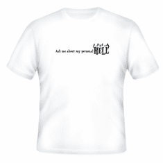 Funny one-liner t-shirt sayings shirt Ask me about my personal HELL
