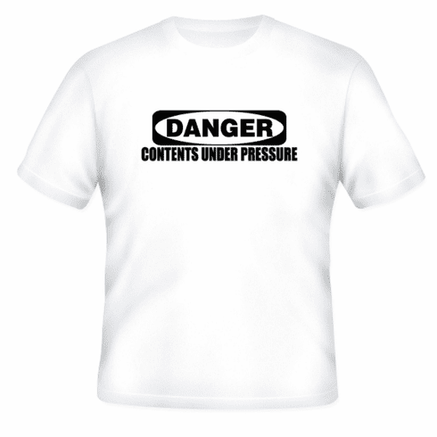 Funny one-liner t-shirt sayings shirt Danger contents under pressure