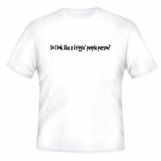 Funny one-liner t-shirt sayings shirt Do I look like a friggin' people person
