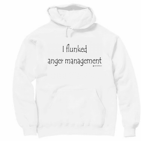 Funny one-liner t-shirt sayings shirt hoodie hooded sweatshirt I flunked anger management