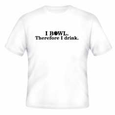 Funny one-liner t-shirt sayings shirt I bowl therefore I drink