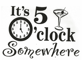 Funny one-liner t-shirt sayings shirt It's 5 five o'clock somewhere